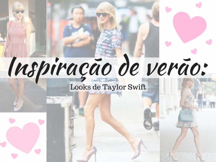 moda | moda feminina | moda verão | verão 2017 | looks de verão | moda 2017 | moda verão 2017 | taylor swift | looks de taylor swift | look das famosas para o verão | moda feminina | roupas | looks
