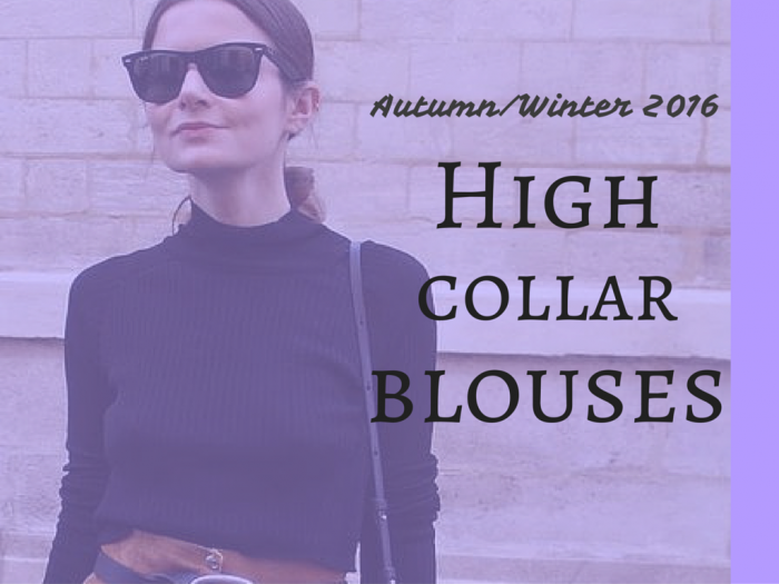 fashion | trends | autumn winter | fashion tips 2016 | high collar blouse