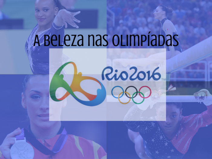 olimpiadas 2016 | ginastica artistica | ginastas | maquiagem das ginastas olimpiadas 2016 | rio 2016 | simone biles | flavia saraiva | unhas das atletas rio 2016 | beleza olimpiadas 2016 | olimpiadas da beleza