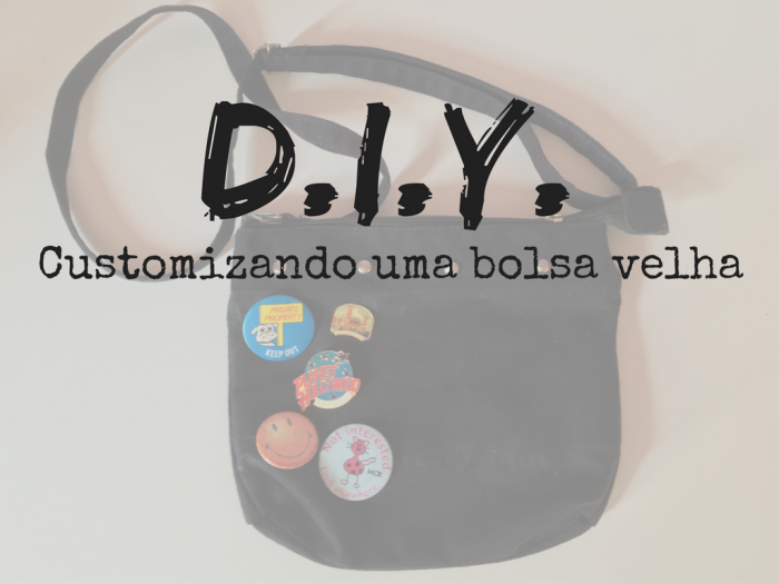 moda | bolsas | bolsa | bolsa com bottons | customizando bolsas | D.I.Y. | faça você mesma | DIY bolsa com bottons | customizando bolsa velha