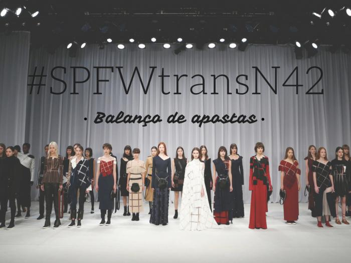 SPFW | moda | moda 2016 | moda 2017 | semanas de moda | Sao Paulo Fashion Week | SPFWtransN42 | tendencias de moda | tendencias verao 2017 | moda inverno 2017 | marcas de moda | roupas da moda | moda feminina | moda masculina
