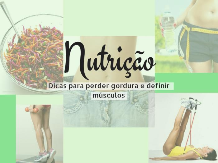 emagrecimento | nutricao | alimentacao | saude | beleza | dieta | cardapio de dieta | definir musculos | definir e emagrecer
