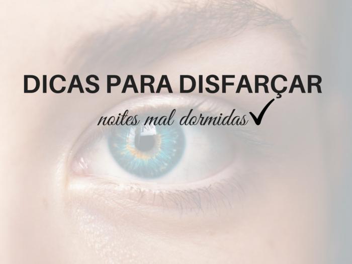 olheiras | beleza | dicas de beleza | tirar olheiras | dicas para amenizar olheiras | como tirar olheiras | maquiagem