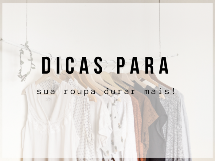 roupas | roupas femininas | dicas para lavar roupa | como lavar roupas | como conservar roupas | armário | dicas