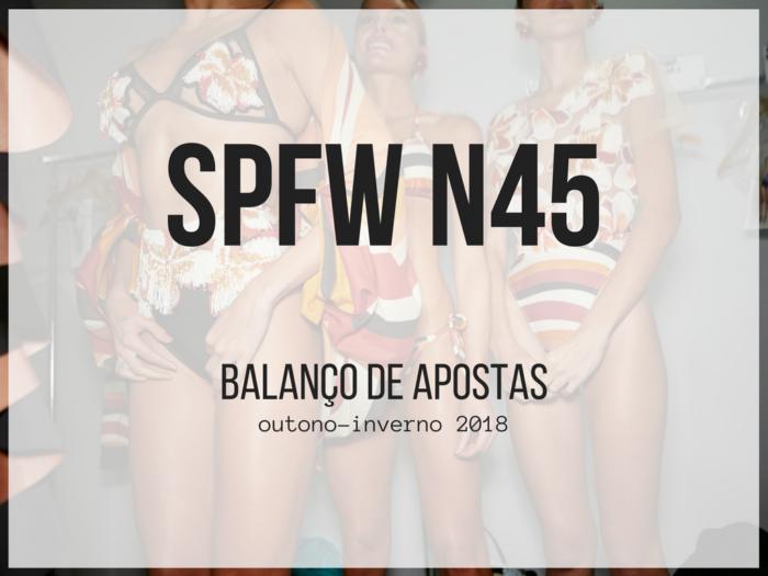 sp fashion week 2018 | spfw | são paulo fashion week | moda | tendências inverno 2018 | outono inverno 2018