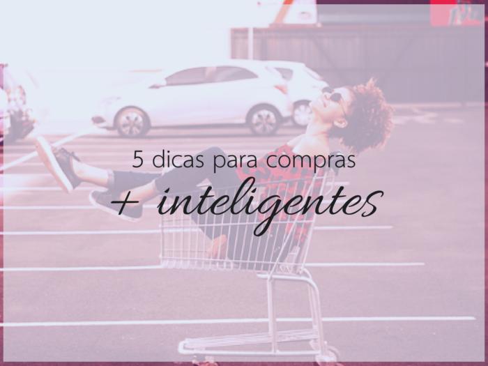 comprar | compras mais inteligentes | consumo | moda | ir às compras | como economizar