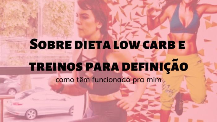 dieta low carb | low carb | musculação | treinos | personal trainer | dieta | como emagrecer | como definir a musculatura